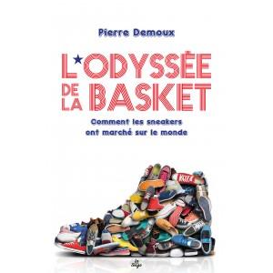 L'Odyssée de la basket - Comment les sneakers ont marché sur le monde