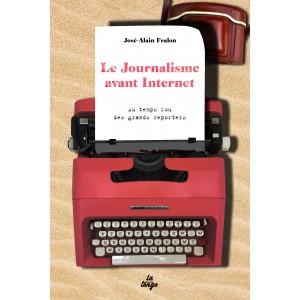 Le Journalisme avant Internet