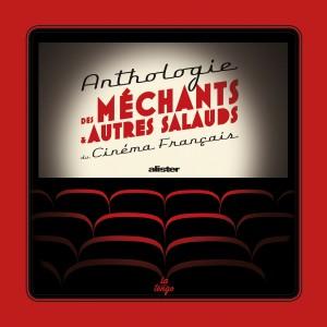 Anthologie des méchants et autres salauds du cinéma français